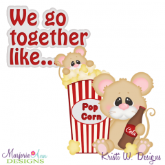 We Go Together Like Popcorn & Pop Cutting Files + Clipart