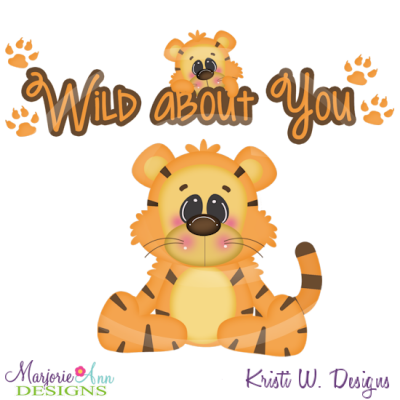 Wild About You Cutting Files-Includes Clipart