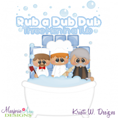 Rub A Dub Dub 3 Men In A Tub SVG Cutting Files Includes Clipart
