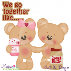 We Go Together Like Peanut Butter & Jelly SVG Cut Files+Clipart