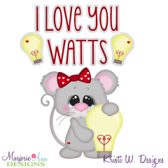 I Love You Watts SVG Cutting Files Includes Clipart