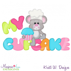 My Cupcake SVG Cutting Files Includes Clipart
