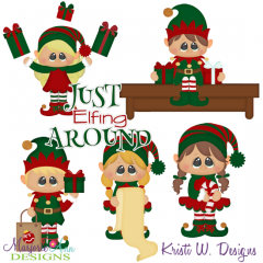 Just Elfing Around Exclusive SVG Cutting Files + Clipart