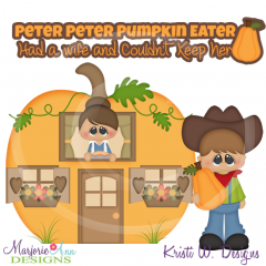 Peter Peter Pumpkin Eater SVG Cutting Files Includes Clipart