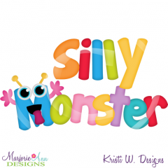 Silly Monster SVG Cutting Files Includes Clipart