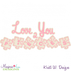 Love You To Pieces Cutting Files-Includes Clipart