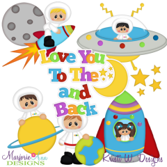 Love You To The Moon & Back SVG Cutting Files Includes Clipart